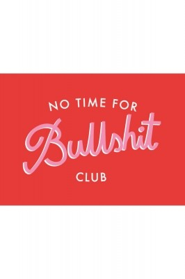 "Poster A4 ""No Time For Bullshit Club"""